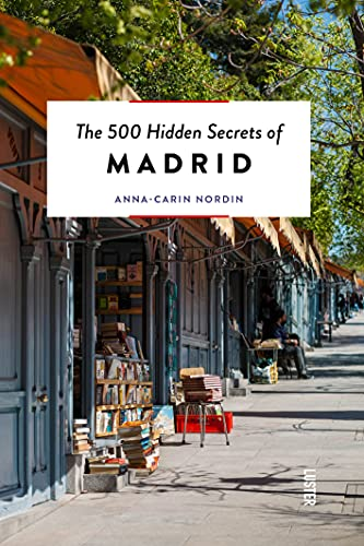 The 500 Hidden Secrets Of Madrid [Idioma Inglés]