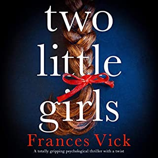 Two Little Girls                   By:                                                                                                                                 Frances Vick                               Narrated by:                                                                                                                                 Imogen Greenwood                      Length: 10 hrs and 2 mins     22 ratings     Overall 4.1
