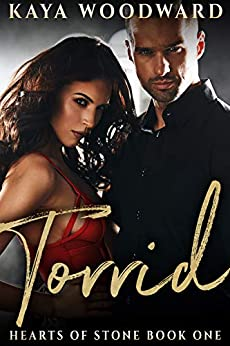 Torrid: Hearts of Stone Book One by [Kaya Woodward]