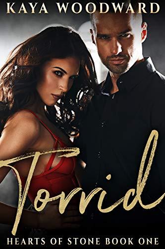 Torrid: Hearts of Stone Book One