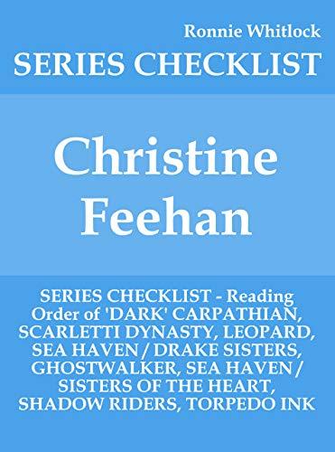 Christine Feehan - SERIES CHECKLIST - Reading Order of 'DARK' CARPATHIAN, SCARLETTI DYNASTY, LEOPARD, SEA HAVEN / DRAKE SISTERS, GHOSTWALKER, SEA HAVEN ... THE HEART, SHADOW RIDERS, (English Edition)