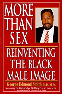 More Than Sex: Reinventing The Black Male Image