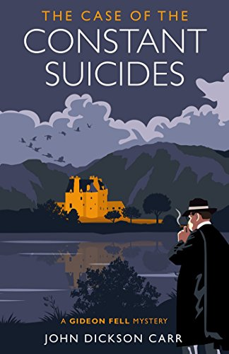 The Case of the Constant Suicides: A Gideon Fell Mystery (English Edition)