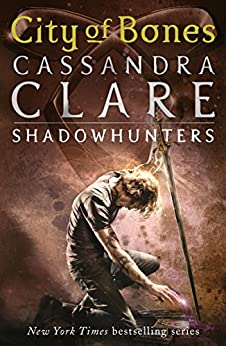 City of Bones (The Mortal Instruments Book 1) by [Cassandra Clare]
