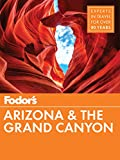 Fodor's Arizona & The Grand Canyon (Full-color Travel Guide Book 12)