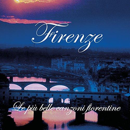 Firenze – Le più belle canzoni fiorentine