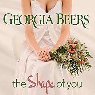 The Shape of You                   Written by:                                                                                                                                 Georgia Beers                               Narrated by:                                                                                                                                 Lori Prince                      Length: 8 hrs and 24 mins     6 ratings     Overall 4.8