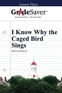 GradeSaver (TM) Lesson Plans: I Know Why the Caged Bird Sings