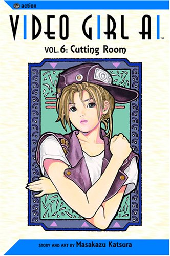 Video Girl Ai, Vol. 6 (Volume 6): Cutting Room