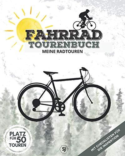 FAHRRAD TOURENBUCH   Meine Radtouren   Platz für 50 Touren: Logbuch zum Ausfüllen, Eintragen & Selberschreiben   für Radfahrer, Radsportler, ... für die Fahrrad-Inspektion   150 Seiten