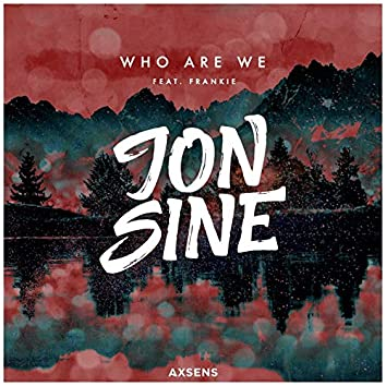 Who Are We (feat. Frankie)