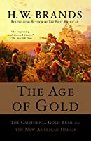 The Age of Gold: The California Gold Rush and the New American Dream (Search and Recover)