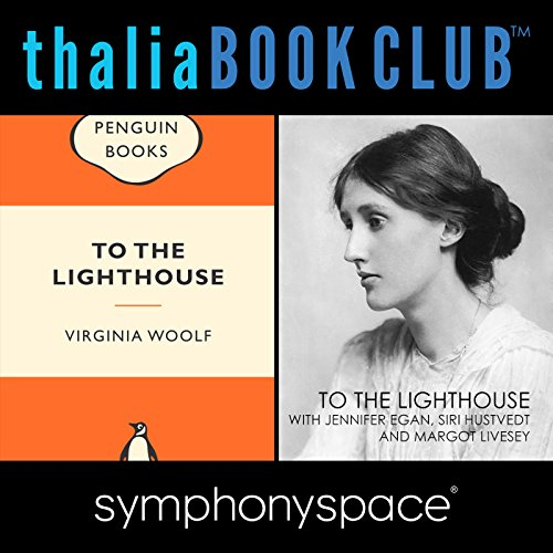 Thalia Book Club: To the Lighthouse by Virginia Woolf, with Jennifer Egan, Siri Hustvedt, and Margot Livesey audiobook cover art