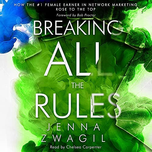 Download Breaking All the Rules: How the #1 Female Earner in Network Marketing Rose to the Top audio book