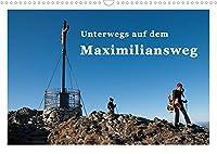 Unterwegs auf dem Maximiliansweg (Wandkalender 2022 DIN A3 quer): Auf koeniglichen Wegen vom Bodensee bis Berchtesgaden. (Monatskalender, 14 Seiten )