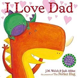 I Love Dad by [Joanna Walsh, Judi Abbot]