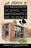 A History of the Mississippi School for Mathematics and Science