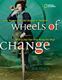 Wheels of Change: How Women Rode the Bicycle to Freedom (With a Few Flat Tires Along the Way) (History (US)) - Sue Macy