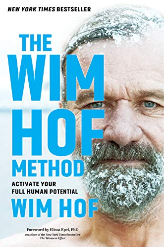 Compare Textbook Prices for The Wim Hof Method: Activate Your Full Human Potential  ISBN 9781683644095 by Hof, Wim,Epel PhD, Elissa