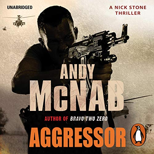 Aggressor     (Nick Stone Book 8)              By:                                                                                                                                 Andy McNab                               Narrated by:                                                                                                                                 Paul Thornley                      Length: 9 hrs and 59 mins     15 ratings     Overall 4.5