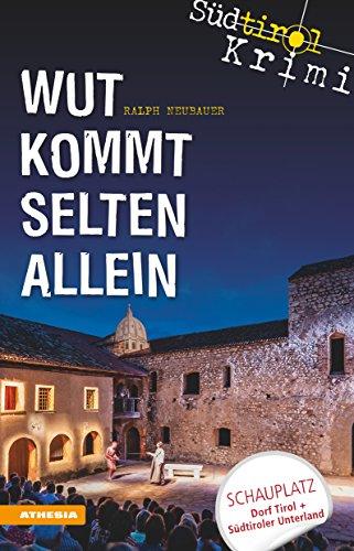 Wut kommt selten allein: Südtirolkrimi Band 7 (Südtirol-Krimi / Commissario Fameo ermittelt)