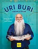 Uri Buri - meine Küche: Israels legendärer Koch in seinem Element (GU Autoren-Kochbücher)