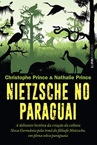 Nietzsche no Paraguai por [Christophe Prince, Nathalie Prince, Julia Rosa da Simões]