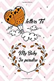 letters To My Baby In paradise: Loss of a Baby - Sorrowful Season - Forever In Your Heart