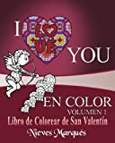 I Love you en Color.: Libro de Colorear de San Valentin.: Volume 1