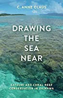 Drawing the Sea Near: Satoumi and Coral Reef Conservation in Okinawa