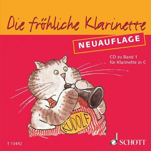 Die fröhliche Klarinette: Klarinettenschule für den frühen Anfang - Neuauflage. Band 1. Klarinette in C. CD.
