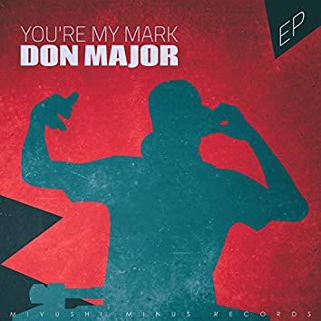 You're My Mark - EP