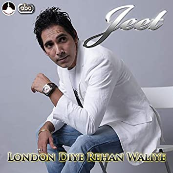 London Diye Rehan Waliye