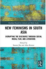 New Feminisms in South Asian Social Media, Film, and Literature: Disrupting the Discourse (Routledge Research in Cultural and Media Studies) Kindle Edition