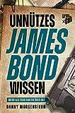 Unnützes James Bond Wissen: Mehr als 2500 Fakten über 007