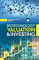 BIOTECHNOLOGY VALUATION & INVESTING