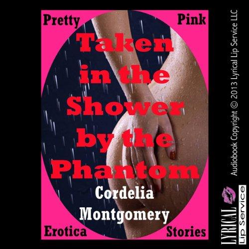 Taken in the Shower by the Phantom audiobook cover art