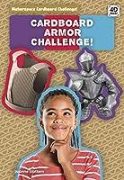 Cardboard Armor Challenge! (Makerspace Cardboard Challenge!)