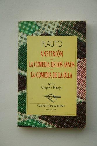 Anfitrión ; La comedia de los asnos ; La comedia de la olla / Plauto ; traducción de José Mª Guinot Galán ; edición Gregorio Hinojo