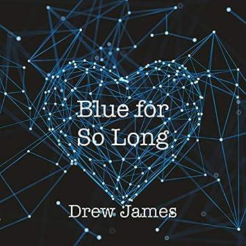 Blue for So Long