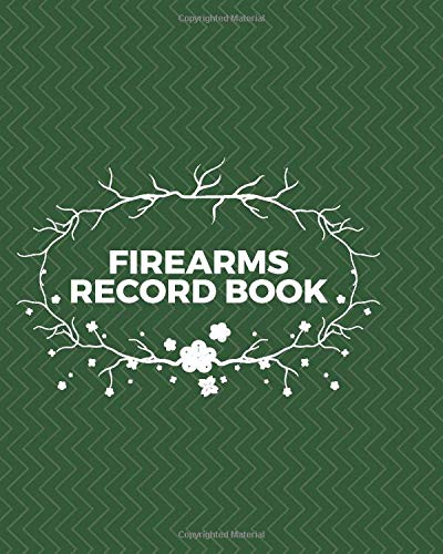 """Firearms Record Book: Personal Gun Disposition Acquisition Record Book, Gun Insurance Notebook Journal, Firearms Collection, Gifts for Hunters, ... 8"""" x 10"""", 110 Pages. (Arms and Guns Logbook)"""