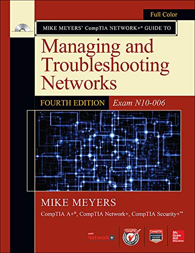 Mike Meyers' CompTIA Network+ Guide to Managing and Troubleshooting...
