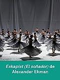 Eskapist (El soñador) de Alexander Ekman