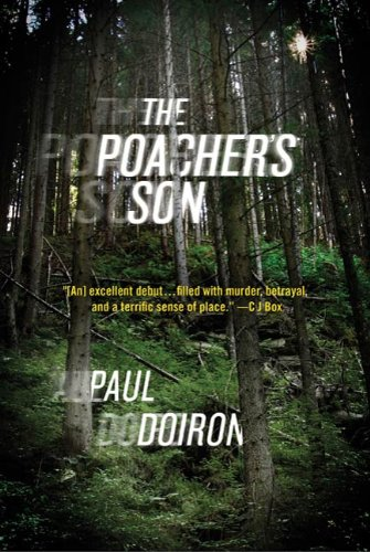 The Poacher's Son: A Novel (Mike Bowditch Mysteries Book 1) by [Paul Doiron]