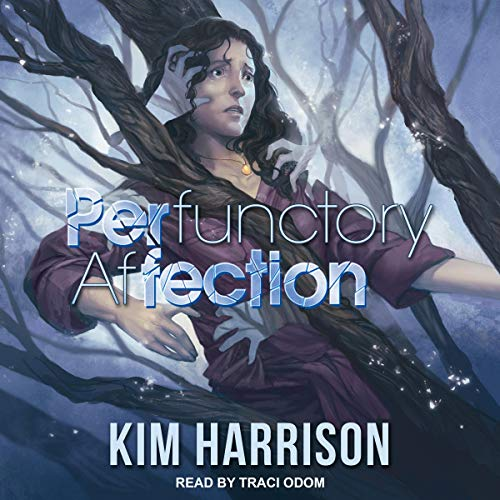 PERfunctory afFECTION                   By:                                                                                                                                 Kim Harrison                               Narrated by:                                                                                                                                 Traci Odom                      Length: 6 hrs and 29 mins     14 ratings     Overall 3.9
