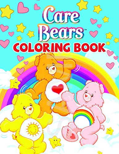 Care Bears Coloring Book: An Interesting Coloring Book For Kids With Many Adorable Care Bears Images. One Of The Best Ways For Relaxation And Boost Creativity