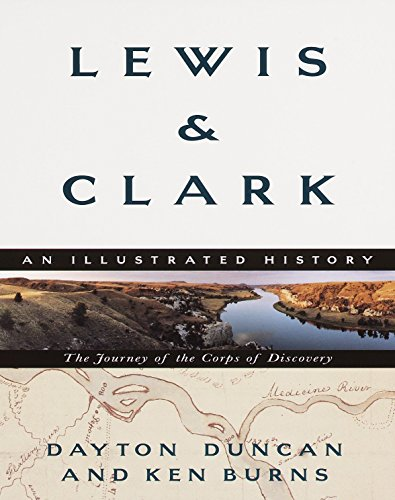 Compare Textbook Prices for Lewis & Clark: The Journey of the Corps of Discovery: An Illustrated History Illustrated Edition ISBN 9780375706523 by Duncan, Dayton,Burns, Ken