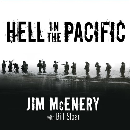 Hell in the Pacific     A Marine Rifleman's Journey from Guadalcanal to Peleliu              By:                                                                                                                                 Jim McEnery,                                                                                        Bill Sloan                               Narrated by:                                                                                                                                 Robert Fass                      Length: 8 hrs and 3 mins     129 ratings     Overall 4.8