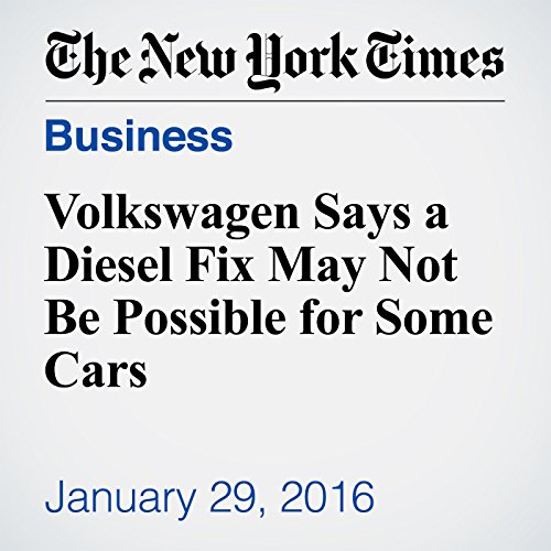 Volkswagen Says a Diesel Fix May Not Be Possible for Some Cars