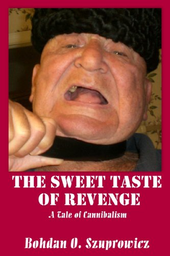 Book: The Sweet Taste of Revenge by Bohdan O. Szuprowicz